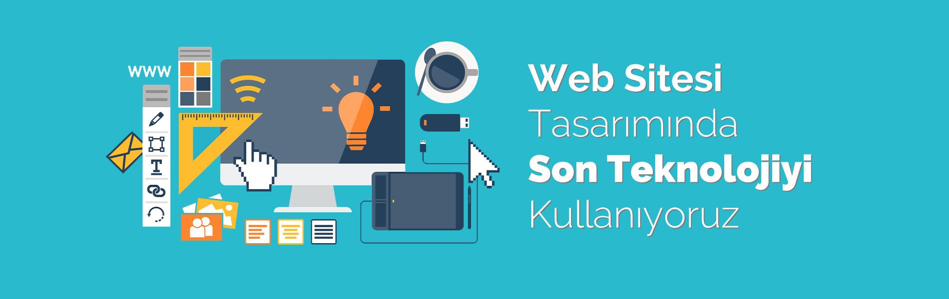 Web Sitesi Tasarımında Son Teknolojiyi Kullanıyoruz